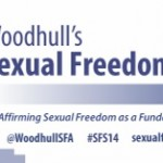 """Sexual freedom is a fundamental human right"" - Woodhull Conference 2013"